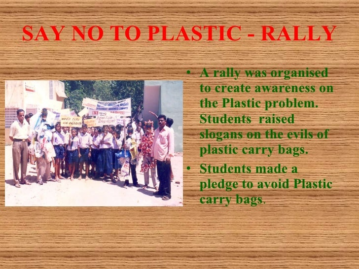 a speech on say no to plastic bags Mw: we were really inspired by the efforts to say no to plastic bags in  and we  gave him the bali of plastic bags speech, and being a very.