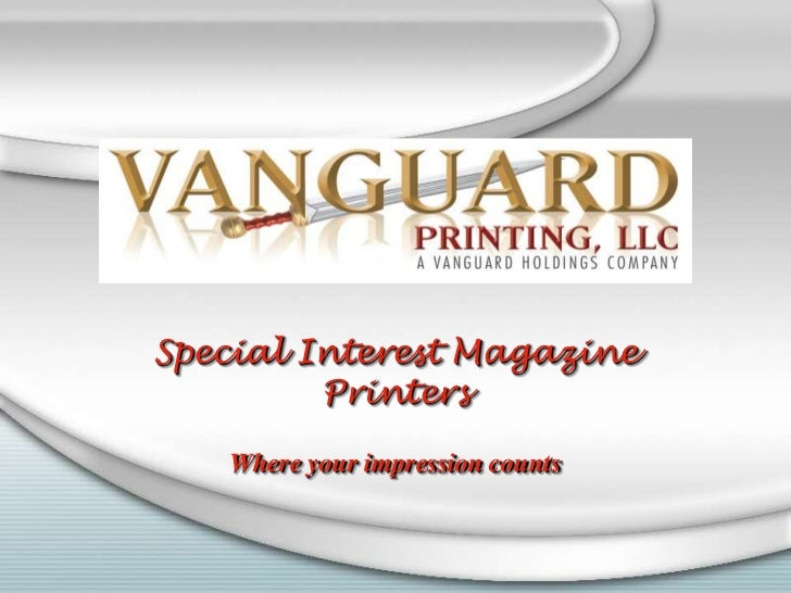 V<br />Special Interest Magazine Printers<br />Where your impression counts<br />