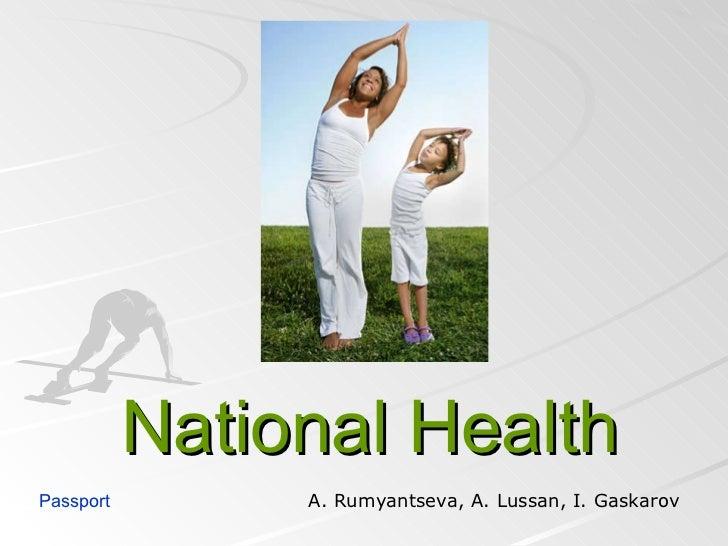 National Health Passport A. Rumyantseva, A. Lussan, I. Gaskarov