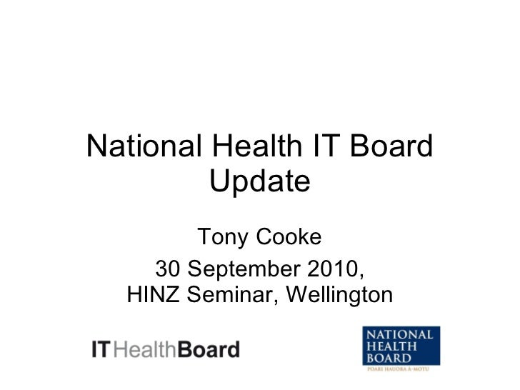 National Health IT Board Update Tony Cooke 30 September 2010, HINZ Seminar, Wellington