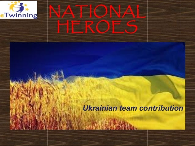 NATIONAL HEROES Ukrainian team contribution