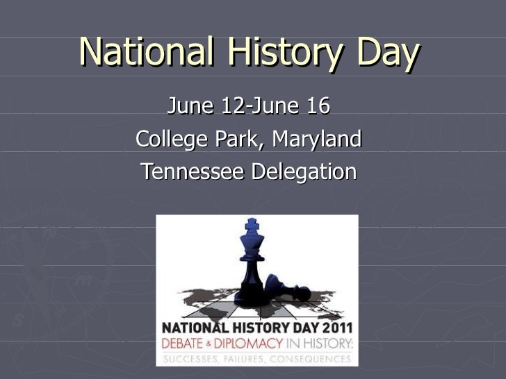National History Day June 12-June 16 College Park, Maryland Tennessee Delegation