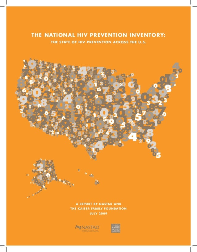 1 THE NATIONAL HIV PREVENTION INVENTORY: THE STATE OF HIV PREVENTION ACROSS THE U.S. A REPORT BY NASTAD AND THE KAISER FAM...