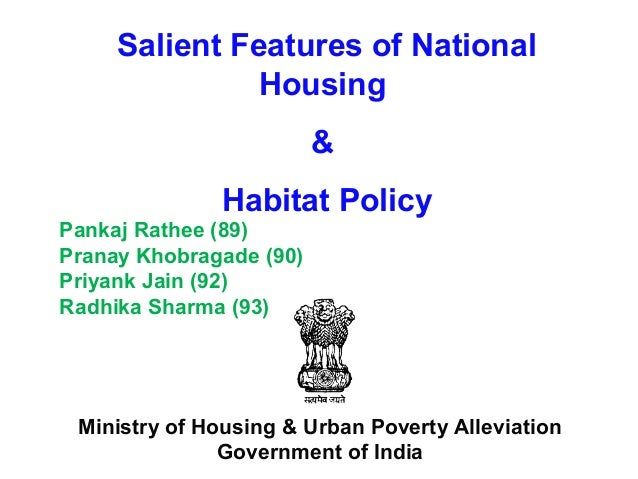 Salient Features of National               Housing                         &              Habitat PolicyPankaj Rathee (89)...