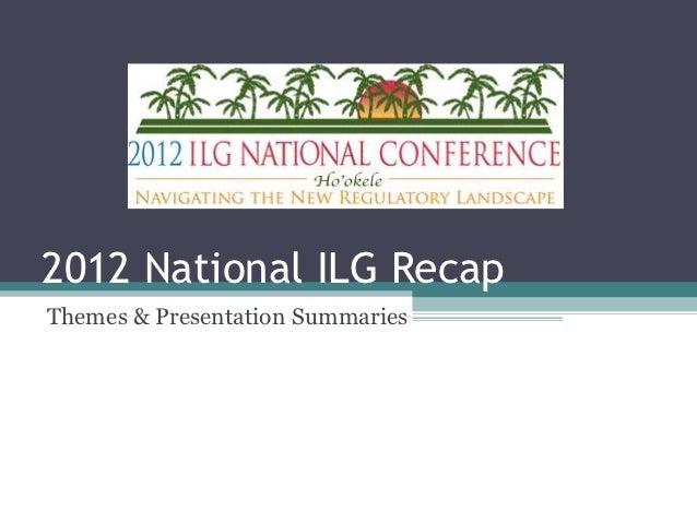 2012 National ILG RecapThemes & Presentation Summaries