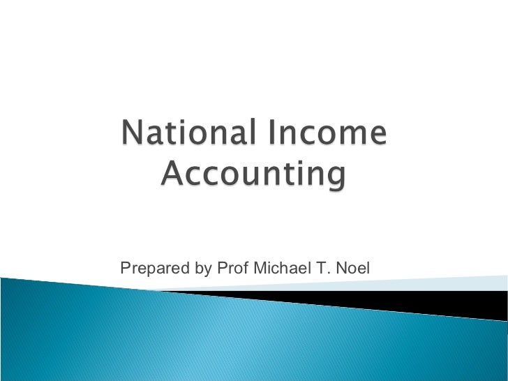uses of national income accounting Different concepts of national income 3 national income accounting 4  approaches of measuring national income 5 problems of measurement 6 uses  of.