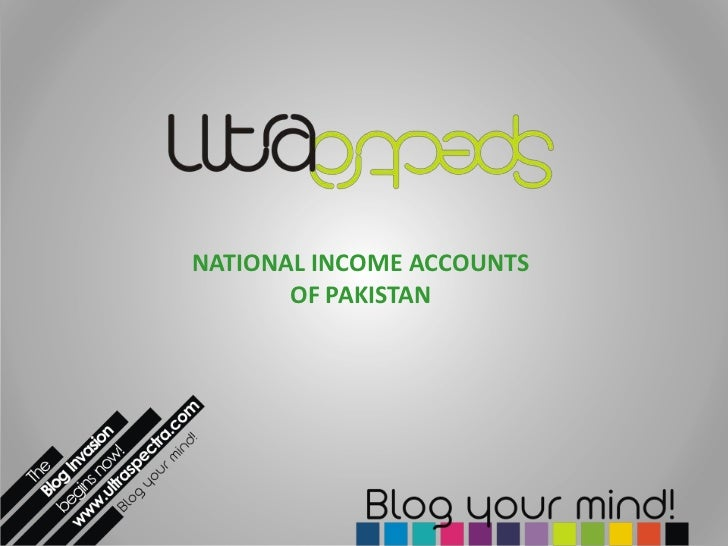 NATIONAL INCOME ACCOUNTS       OF PAKISTAN