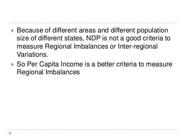  Because of different areas and different population size of different states, NDP is not a good criteria to measure Regi...