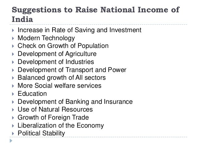 Suggestions to Raise National Income of India  Increase in Rate of Saving and Investment  Modern Technology  Check on G...