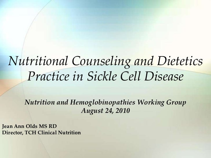 Nutritional Counseling and Dietetics Practice in Sickle Cell Disease<br />Nutrition and Hemoglobinopathies Working Group<b...