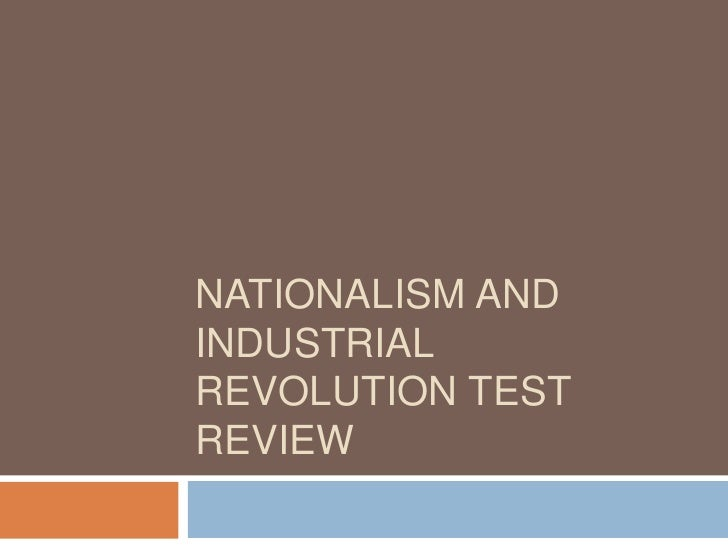 NATIONALISM ANDINDUSTRIALREVOLUTION TESTREVIEW
