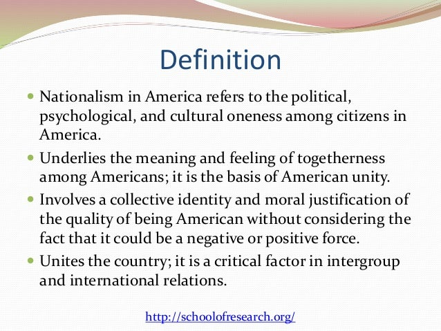 the definition of nationalism Nationalism is the belief that a particular nation and its culture, people, and values are superior to those of other nations and thus that one's own nation will benefit from acting independently, rather then in coordination with other nations.