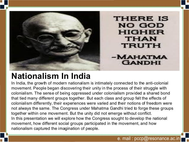 nationalism in india The nationalist movement in india may well interest americans lovers of progress and humanity cannot become acquainted with it without discovering that it has large significance, not only to india and great britain, but to the world that the movement is attracting much attention in england (as .