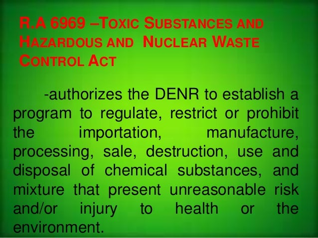 "ra 6969 A one-day symposium on ra 6969 otherwise known as the ""toxic substances and hazardous wastes and nuclear wastes control act of 1990 and other related information is an effective activity to have a deeper understanding of the salient features of the said law."