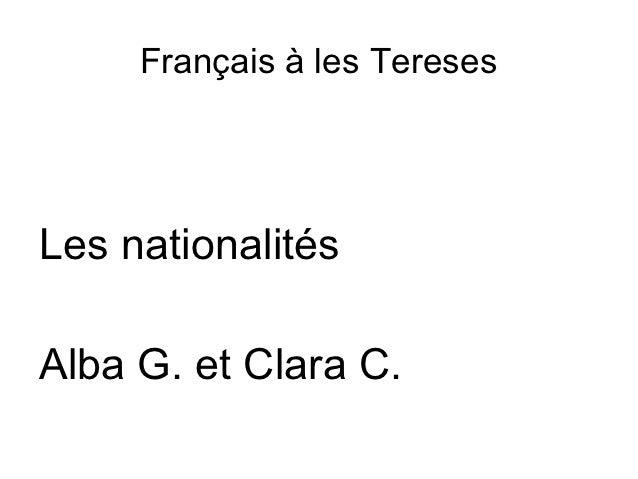 Français à les TeresesLes nationalitésAlba G. et Clara C.