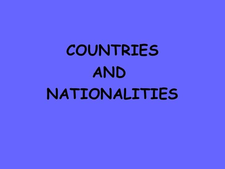 <ul><li>COUNTRIES </li></ul><ul><li>AND  </li></ul><ul><li>NATIONALITIES </li></ul>