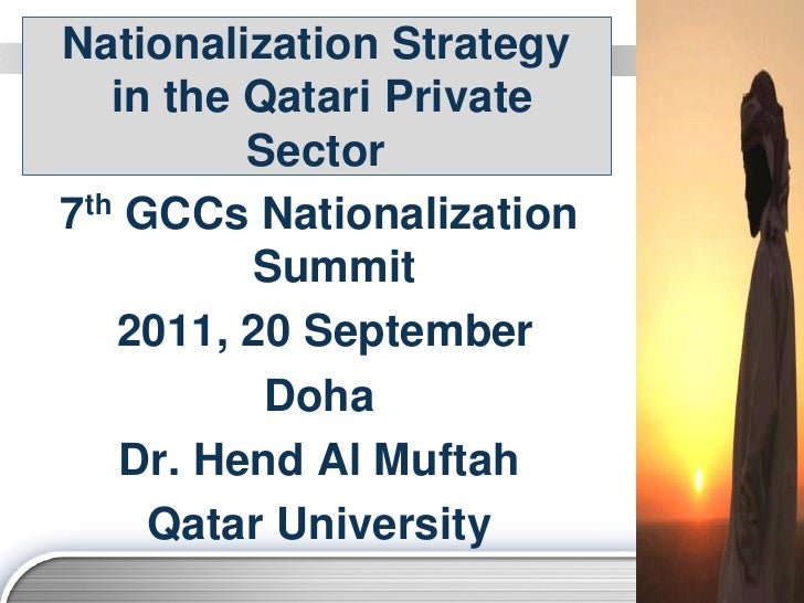 Nationalization Strategy   in the Qatari Private          Sector7th GCCs Nationalization          Summit   2011, 20 Septem...