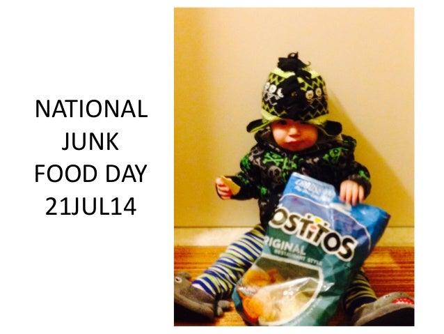 NATIONAL JUNK FOOD DAY 21JUL14