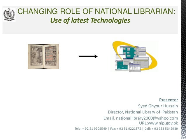 Presenter Syed Ghyour Hussain Director, National Library of Pakistan Email. nationallibrary2000@yahoo.com URL:www.nlp.gov....