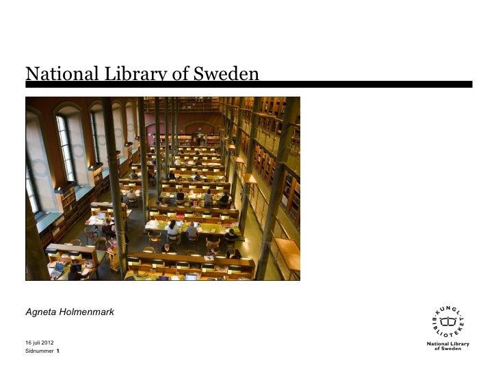 National Library of SwedenAgneta Holmenmark16 juli 2012Sidnummer 1