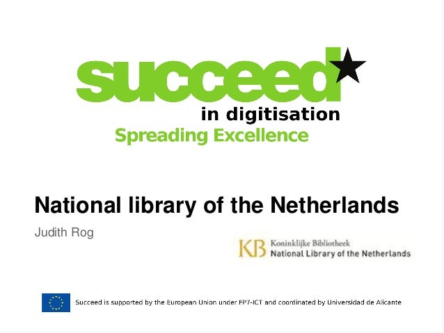 National library of the Netherlands  Judith Rog