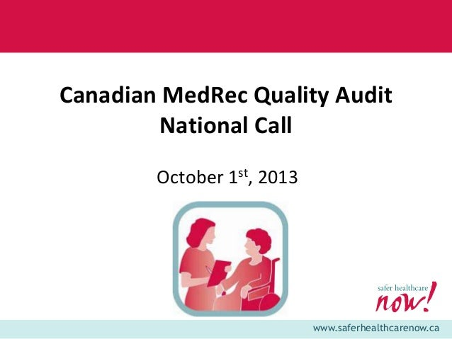 Canadian MedRec Quality Audit National Call October 1st, 2013  www.saferhealthcarenow.ca