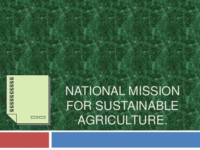 NATIONAL MISSION FOR SUSTAINABLE AGRICULTURE.