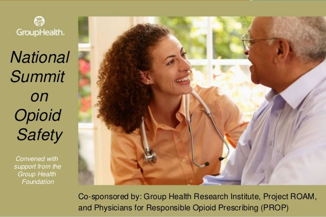 NationalSummit  onOpioid SafetyConvened withsupport from the Group Health  Foundation                   Co-sponsored by: G...