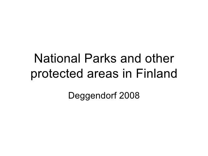 National Parks and other protected areas in Finland       Deggendorf 2008
