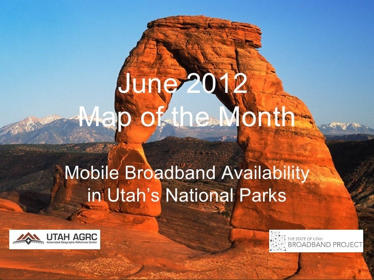 June 2012 Map of the MonthMobile Broadband Availability  in Utah's National Parks