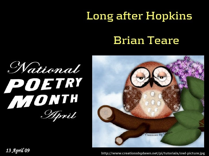 Long after Hopkins                        Brian Teare     13 April 09     http://www.creationsbydawn.net/pi/tutorials/owl-...