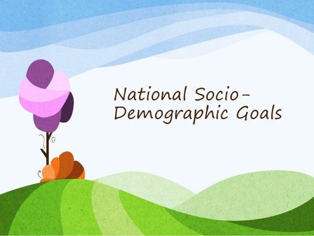 National Socio- Demographic Goals