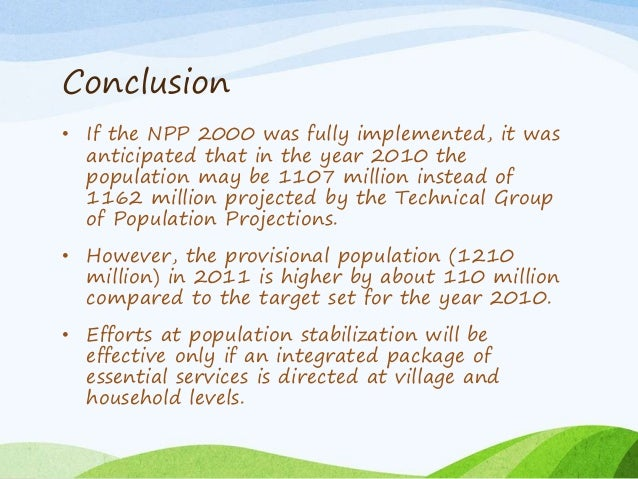 Conclusion • If the NPP 2000 was fully implemented, it was anticipated that in the year 2010 the population may be 1107 mi...