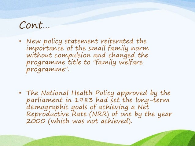 Cont… • New policy statement reiterated the importance of the small family norm without compulsion and changed the program...