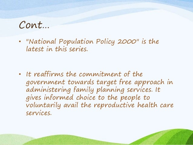 """Cont… • """"National Population Policy 2000"""" is the latest in this series. • It reaffirms the commitment of the government to..."""