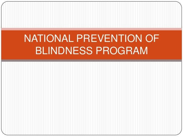 NATIONAL PREVENTION OF  BLINDNESS PROGRAM