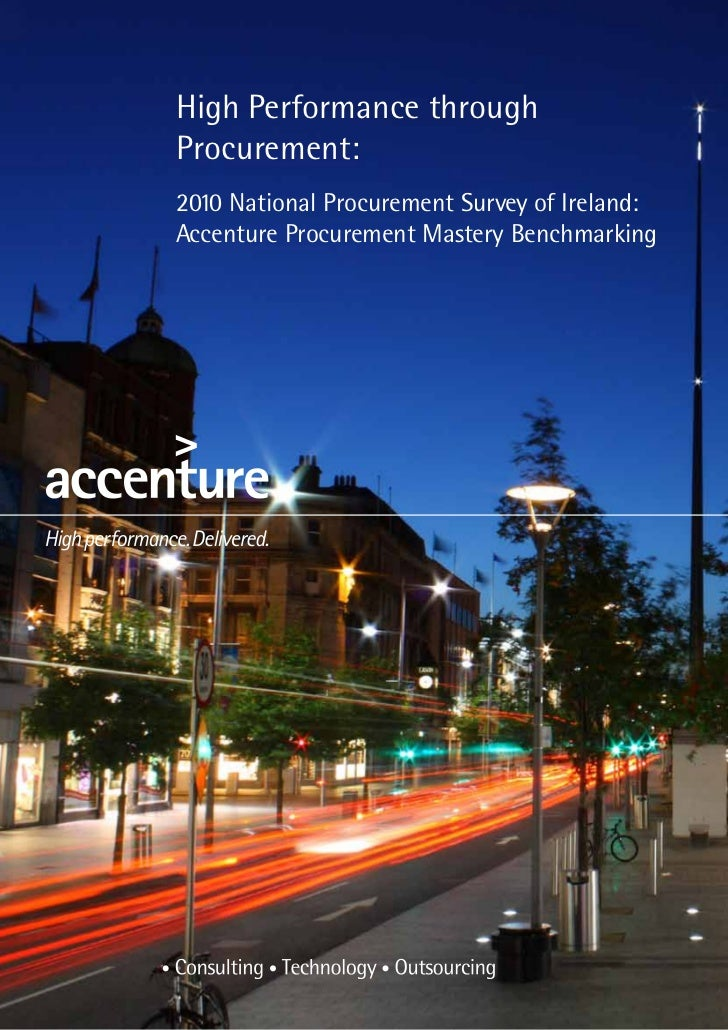 High Performance throughProcurement:2010 National Procurement Survey of Ireland:Accenture Procurement Mastery Benchmarking...