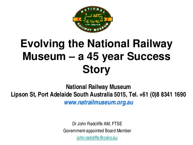 Evolving the National Railway   Museum – a 45 year Success               Story                      National Railway Museu...