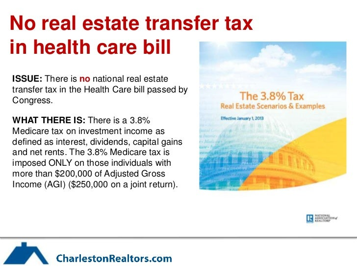 No real estate transfer taxin health care billISSUE: There is no national real estatetransfer tax in the Health Care bill ...
