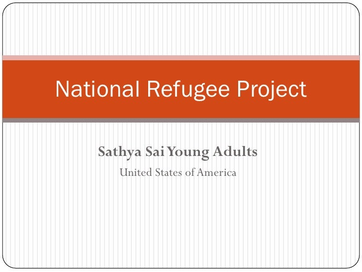 National Refugee Project      Sathya Sai Young Adults        United States of America