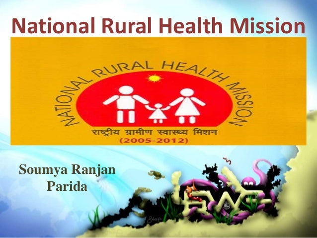 National Rural Health Mission Soumya Ranjan Parida