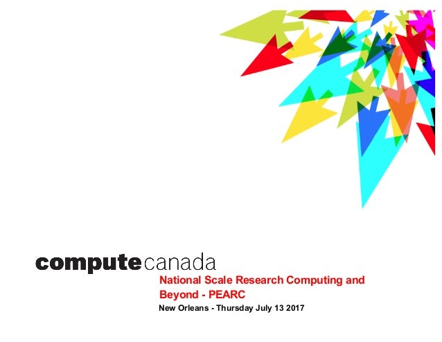 National Scale Research Computing and Beyond - PEARC New Orleans - Thursday July 13 2017