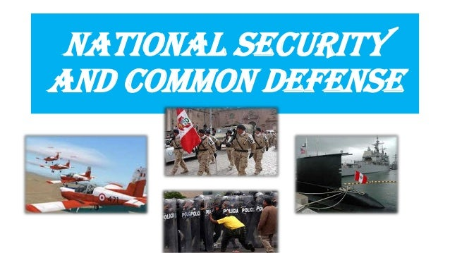 NATIONAL SECURITY AND COMMON DEFENSE