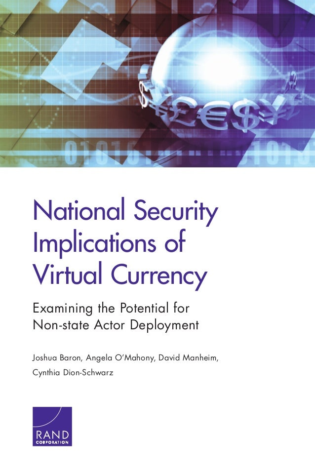 National Security Implications of Virtual Currency Examining the Potential for Non-state Actor Deployment Joshua Baron, An...