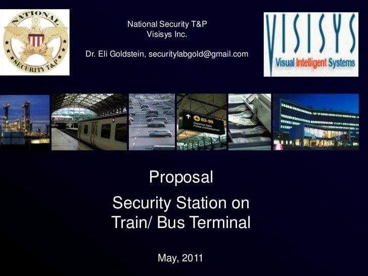 National Security T&P                Visisys Inc.Dr. Eli Goldstein, securitylabgold@gmail.com                 Proposal    ...
