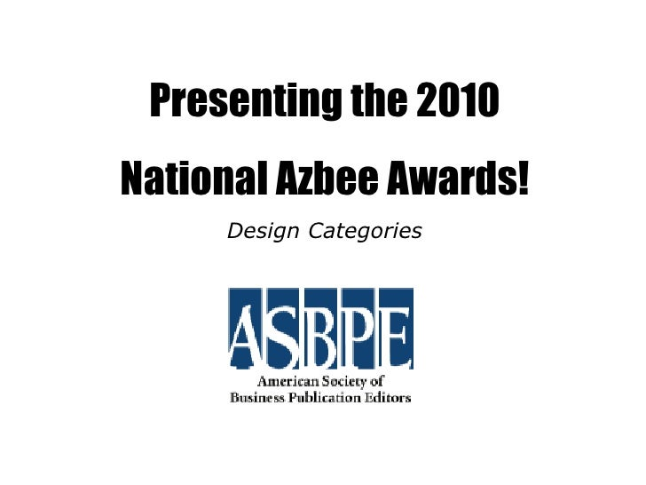Presenting the 2010 National Azbee Awards! Design Categories