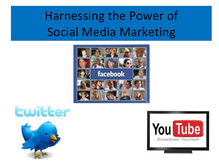 Harnessing the Power of Social Media Marketing