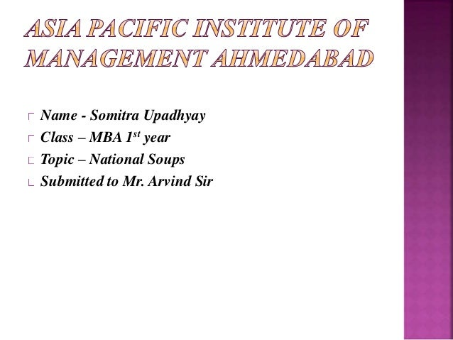 Name - Somitra Upadhyay  Class – MBA 1st year  Topic – National Soups  Submitted to Mr. Arvind Sir