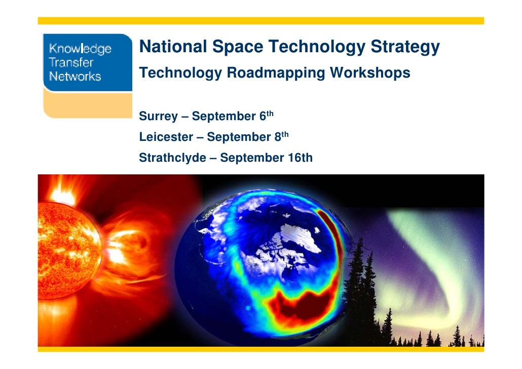 National Space Technology Strategy Aerospace & Defence   Technology Roadmapping Workshops              Surrey – September ...