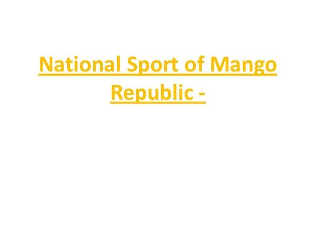 National Sport of Mango       Republic -